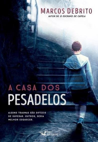 A Casa Dos Pesadelos - Marcos Debrito | Livro Novo!