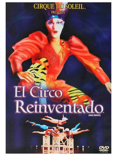 Cirque Du Soleil - El Circo Reinventado - Dvd - O