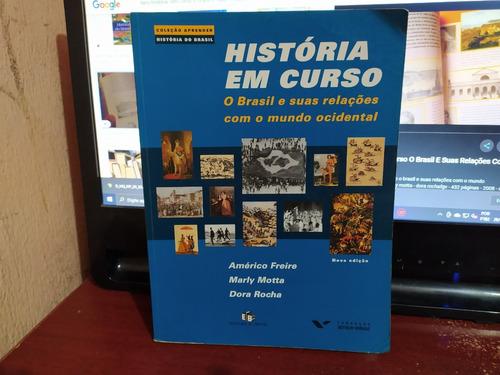 Historia Em Curso Brasil E Suas Relações Com Mundo Ocidental
