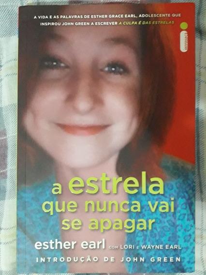 Livro A Estrela Que Nunca Vai Se Apagar Esther Earl