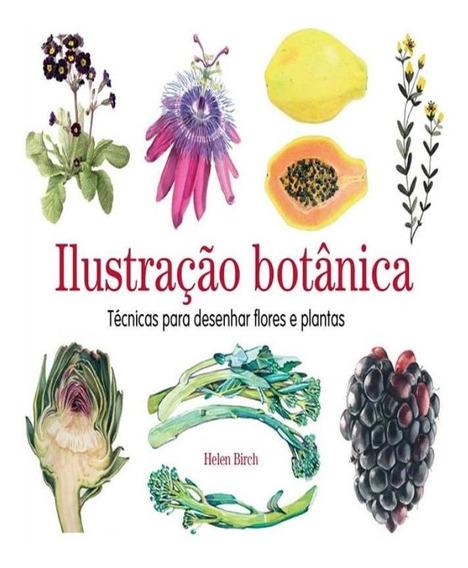 Ilustracao Botanica - Tecnicas Para Desenhar Flores E Planta