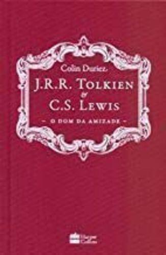 J. R. R. Tolkien & C. S. Lewis - O Dom Da Amizade