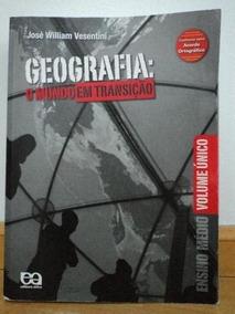 Geografia - O Mundo Em Transição - Vol. Único