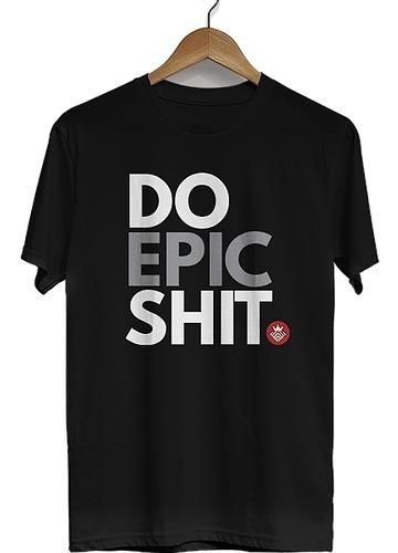 Imagem 1 de 2 de Camiseta Do Epic Shit - By Mestre Camiseteiro