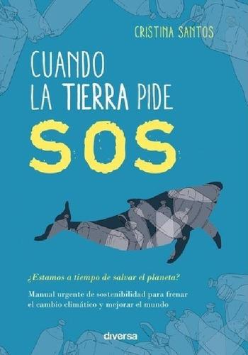 Imagen 1 de 2 de Cuando La Tierra Pide Sos | Cristina Santos