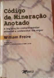 Código De Mineração Anotado E Legislação William Freire