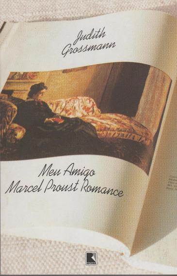 Livro Meu Amigo Marcel Proust Romance Judith Grossmann