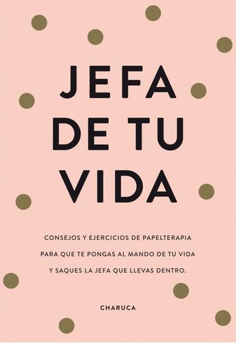 Jefa De Tu Vida - Charuca