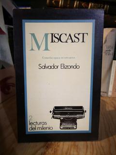 Miscast De Salavador Elizondo 1ered 1981, 100 Pp