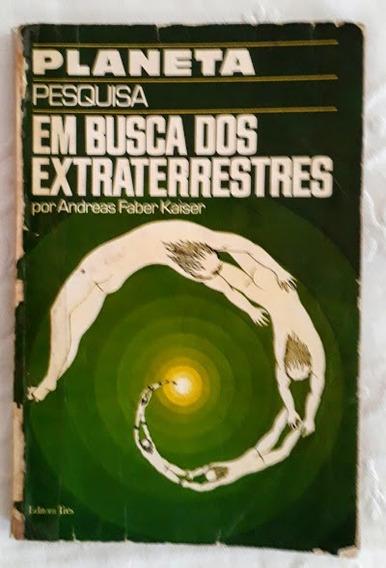 Livro Raro Em Busca Dos Extraterrestres Andreas Faber Kaiser