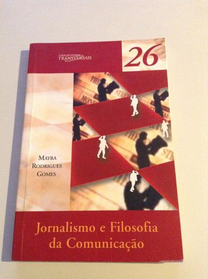 266 Livro Jornalismo E Filosofia Da Comunicação Mayra Rod