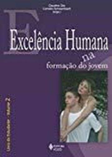 Excelencia Humana Na Formação Do Jovem. 2ªed - Volume 2