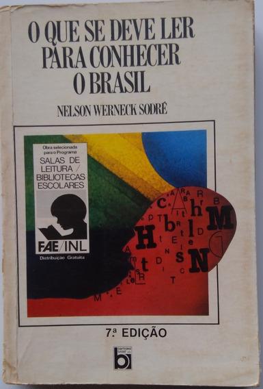 O Que Se Deve Ler Para Conhecer O Brasil. Nelson Werneck
