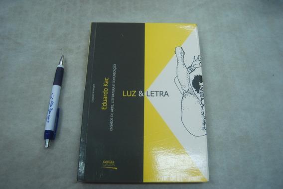 Luz & Letra Eduardo Kac Ensaios De Arte, Literatura E Comuni