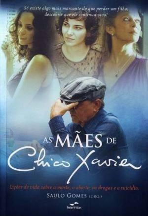 Livros As Mães De Chico Xavier E Pinga Fogo Com Chico Xavier