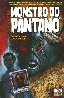 Monstro Do Pântano - Volume 1 - Raizes Do Mal - Vertigo