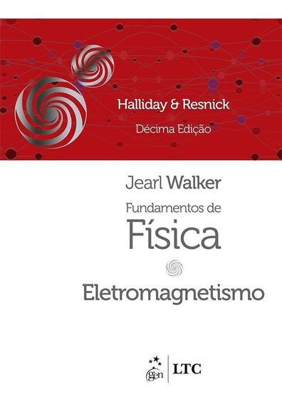 Fundamentos De Física 3 - Eletromagnetismo - 10ª Ed. 2016