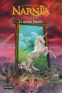 Las Crónicas De Narnia. La Última Batalla De C.s.lewis