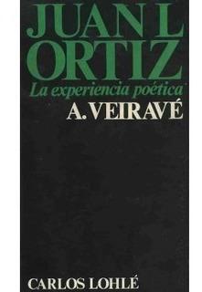 Poesia Juan L Ortiz Experiencia Vida Obras Poetica A Veirave