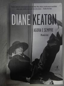 Diane Keaton - Agora E Sempre - Memorias