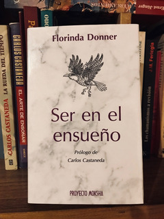 Ser En El Ensueño Florinda Donner Moksha