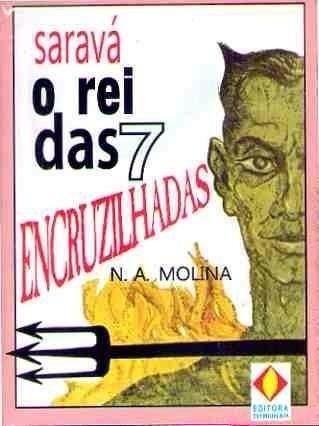 Livro Saravá O Rei Das Sete Encruzilhadas - 95 Paginas