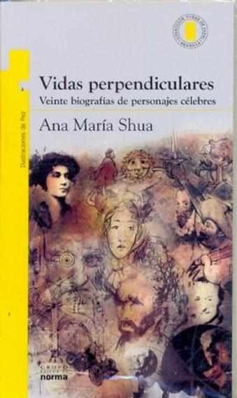 Vidas Perpendiculares - Ana María Shua