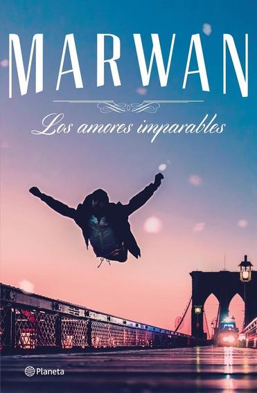 Libro Los Amores Imparables - Marwan - Planeta