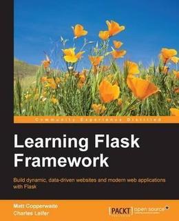 Learning Flask Framework - Matt Copperwaite (paperback)