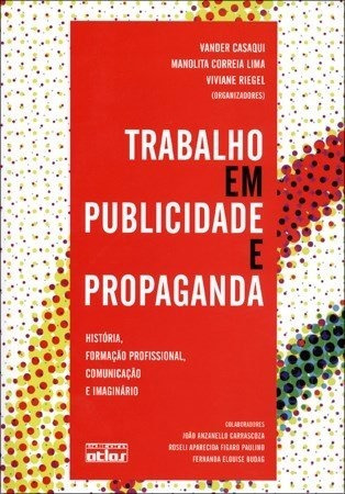 Trabalho Em Publicidade E Propaganda - História, Formação