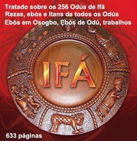Tratado Dos 256 Odús De Ifá (itans Traduzidos, Rezas, Ebós)