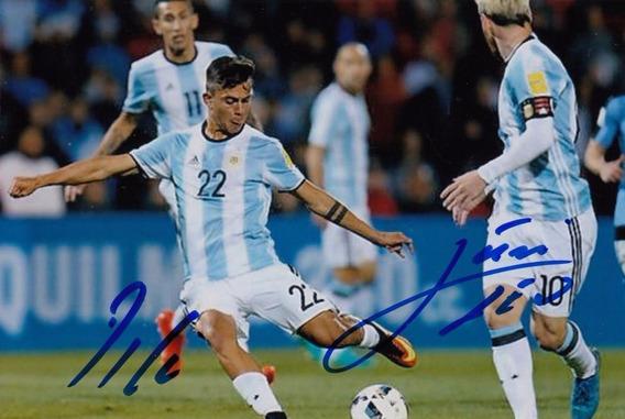 Foto 10 X 15 Con Autografo Messi - Dybala Firma Original