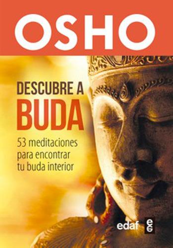 Descubre A Buda, 53 Meditaciones Para Encontrar Tu Buda
