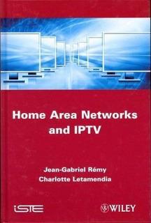 Home Area Networks And Iptv - Jean-gabriel Remy (hardback)