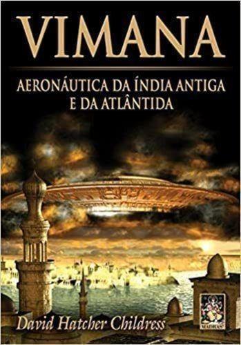 Vimana. Aeronautica Da India Antiga E Da Atlantida