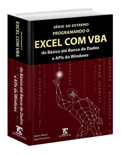 Livro - Vba No Excel Ao Extremo Na Prática - Passo A Passo