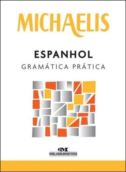 Michaelis Espanhol Gramatica Pratica - 4ª Ed
