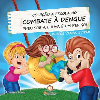 Livro A Escola No Combate À Dengue Pneu Sob A Chuva