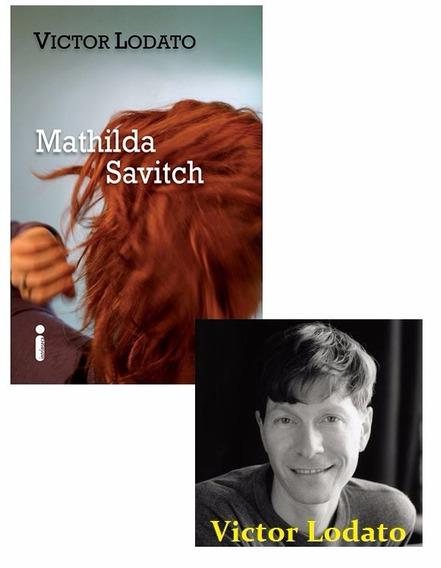 Livro - Mathilda Savitch De Victor Lodato - Lacrado