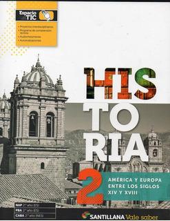 Historia 2 America Y Europa Xiv Xviii Santillana Vale Saber