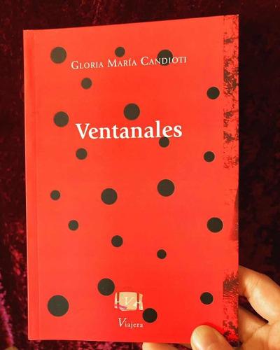Libro Ventanales De Gloria Candioti Por Viajera Editorial