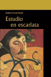 Libro. Estudio En Escarlata. Arthur Conan Doyle. Ed Maya.