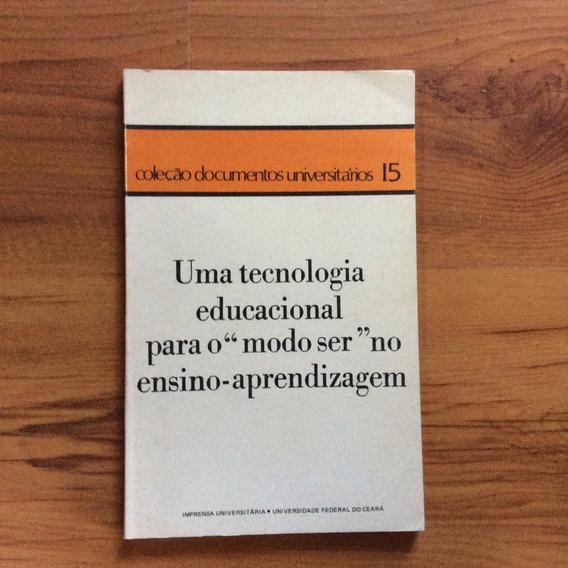 Livro: Uma Tecnologia Educacional Para O Modo Ser No Ensin