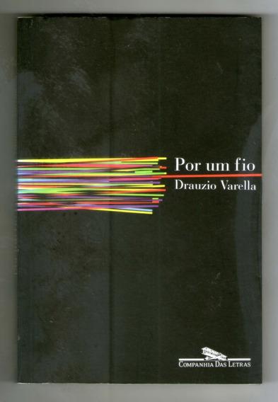 Livro: Por Um Fio - Drauzio Varella - Seminovo