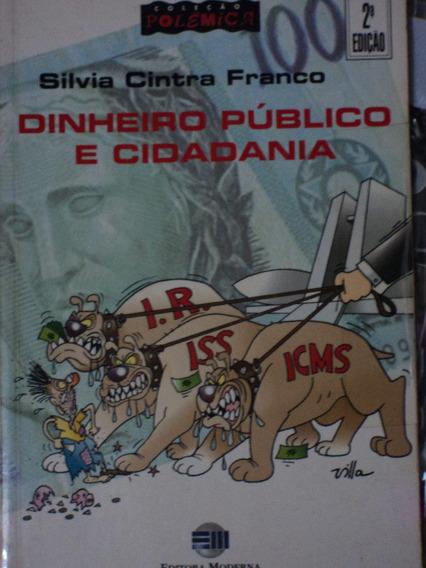 Livro-dinheiro Publico E Cidadania-silvia Cintra Franco