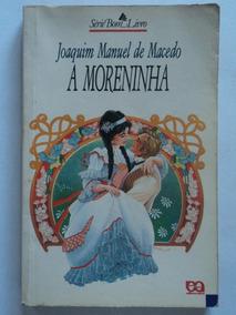 Livro-a Moreninha:joaquim Manuel De Macedo:série Bom Livro