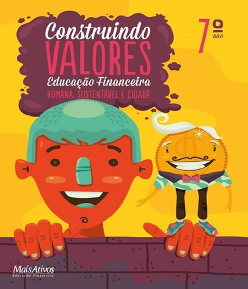 Construindo Valores - Educacao Financeira - 7 Ano - Ef Ii -
