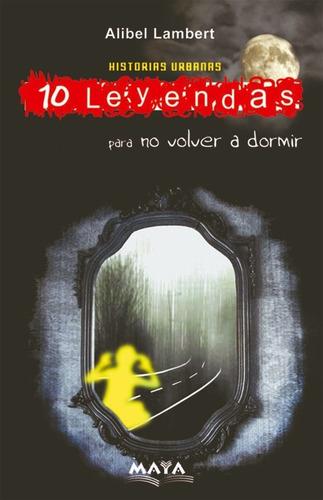 Libro Terror 10 Leyendas Para No Volver A Dormir. A. Lambert