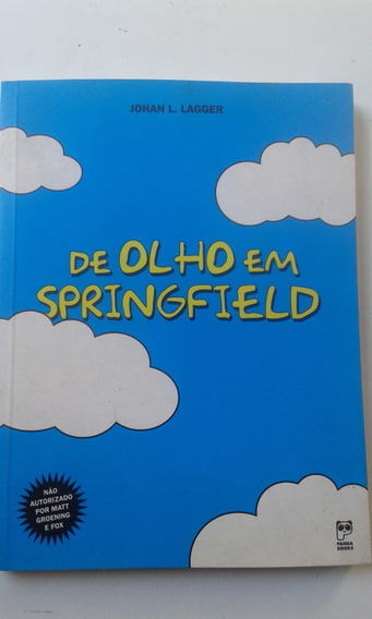 Livro - De Olho Em Springfield - Johan L. Lagger