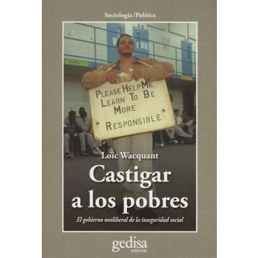 Imagen 1 de 3 de Castigar A Los Pobres, Wacquant, Ed. Gedisa